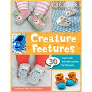 Creature Feetures 30 Crochet Patterns for Baby Booties by Simpson, Kristi, 9781454709855