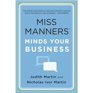 Miss Manners Minds Your Business by Martin, Judith; Martin, Nicholas Ivor, 9780393349856