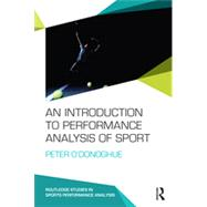 An Introduction to Performance Analysis of Sport by O'Donoghue; Peter, 9780415739856
