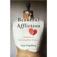 Beautiful Affliction by Fogelberg, Lene, 9781631529856