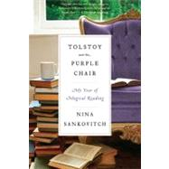 Tolstoy and the Purple Chair : My Year of Magical Reading by Sankovitch, Nina, 9780061999857