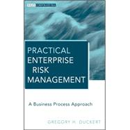 Practical Enterprise Risk Management : A Business Process Approach by Duckert, Gregory H., 9780470559857