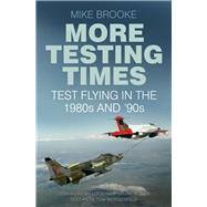 More Testing Times by Brooke, Mike, 9780750969857