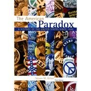 The American Paradox A History of the United States Since 1945 by Gillon, Steven M., 9781133309857