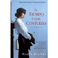 El tiempo entre costuras Una novela by Duenas, Maria, 9781451649857