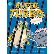 Super Turbo Gets Caught by Kirby, Lee; O'Connor, George, 9781534429857