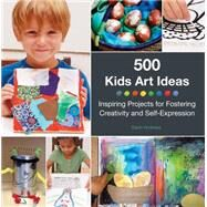 500 Kids Art Ideas by Andrews, Gavin, 9781592539857