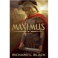 Maximus by Black, Richard L., 9781609079857