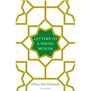 Letters to a Young Muslim by Ghobash, Omar Saif, 9781250119858