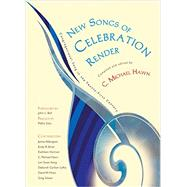 New Songs of Celebration Render: Congregational Song in the Twenty-first Century by Hawn, C. Michael; Bell, John L.; Sosa, Pablo; Abbington, James (CON); Brink, Emily R. (CON), 9781579999858