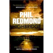 Highbridge by Redmond, Phil, 9781846059858
