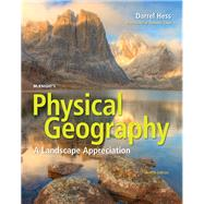 McKnight's Physical Geography A Landscape Appreciation Plus MasteringGeography with eText -- Access Card Package by Hess, Darrel; Tasa, Dennis G., 9780134169859
