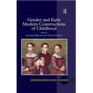 Gender and Early Modern Constructions of Childhood by Miller,Naomi J., 9781138269859