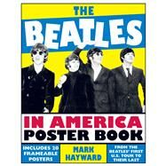 The Beatles in America Poster Book by Hayward, Mark, 9781454909859
