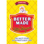 Better Made in Michigan by Dybis, Karen, 9781626199859