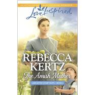 The Amish Mother by Kertz, Rebecca, 9780373879861