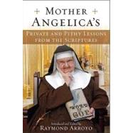 Mother Angelica's Private and Pithy Lessons from the Scriptures by ARROYO, RAYMOND, 9780385519861
