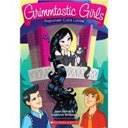 Rapunzel Cuts Loose (Grimmtastic Girls #4) by Holub, Joan; Williams, Suzanne, 9780545519861
