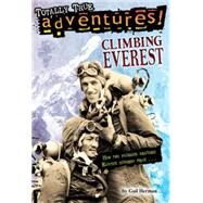 Climbing Everest (Totally True Adventures) by HERMAN, GAILAMATRULA, MICHELE, 9780553509861