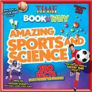 TIME For Kids Book of Why: Amazing Sports and Science by Editors of Time for Kids Magazine, 9781603209861