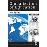 Globalization of Education: An Introduction by Spring; Joel, 9780415749862