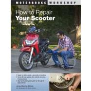 How to Repair Your Scooter by Michels, James Manning; Johnson, Randy, 9780760339862