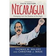 Nicaragua: Emerging From the Shadow of the Eagle by Walker,Thomas W., 9780813349862