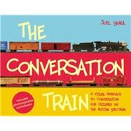 The Conversation Train: A Visual Approach to Conversation for Children on the Autism Spectrum by Shaul, Joel, 9781849059862