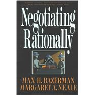 Negotiating Rationally by Bazerman, Max H., 9780029019863