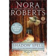 Shadow Spell by Roberts, Nora, 9780425259863