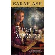 Flight Into Darkness by Ash, Sarah, 9780553589863