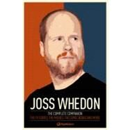 Joss Whedon: The Complete Companion by POPMATTERS, 9780857689863