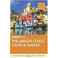 Fodor's The Amalfi Coast, Capri & Naples by FODOR'S TRAVEL GUIDES, 9781101879863