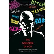 The Nigger in You by Wiley, J. W., 9781579229863
