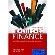 Health Care Finance: Basic Tools for Nonfinancial Managers w/ Access Code by Baker, Judith J., 9781284029864