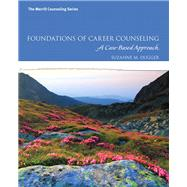 Foundations of Career Counseling A Case-Based Approach by Dugger, Suzanne M., 9780137079865