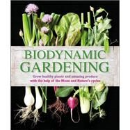 Biodynamic Gardening by DK Publishing, 9781465429865