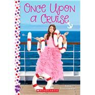 Once Upon a Cruise: A Wish Novel by Staniszewski, Anna, 9780545879866