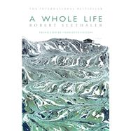 A Whole Life A Novel by Seethaler, Robert; Collins, Charlotte, 9780374289867