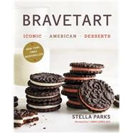 Bravetart by Parks, Stella; López-alt, J. Kenji; De Los Santos, Penny, 9780393239867