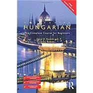 Colloquial Hungarian: The Complete Course for Beginners by Rounds; Carol, 9781138949867
