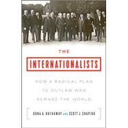 The Internationalists by Hathaway, Oona A.; Shapiro, Scott J., 9781501109867