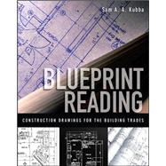 Blueprint Reading Construction Drawings for the Building Trade by Kubba, Sam, 9780071549868