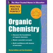 Practice Makes Perfect: Organic Chemistry by DeWane, Marian; Greenbowe, Thomas, 9780071789868