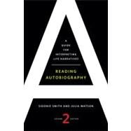 Reading Autobiography: A Guide for Interpreting Life Narratives by Smith, Sidonie, 9780816669868