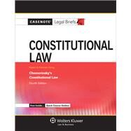 Casenote Legal Briefs for Constitutional Law, Keyed to Chemerinsky by Casenote Legal Briefs, 9781454819868