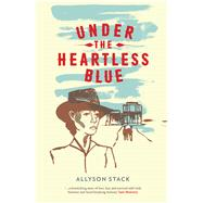Under the Heartless Blue by Stack, Allyson, 9781910449868