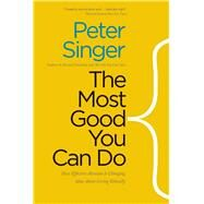 The Most Good You Can Do by Singer, Peter, 9780300219869
