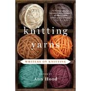 Knitting Yarns: Writers on Knitting by Hood, Ann, 9780393349870