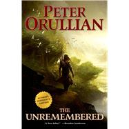 The Unremembered Author's Definitive Edition by Orullian, Peter, 9780765379870